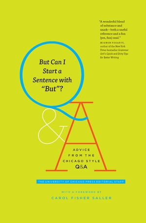 """But Can I Start a Sentence with """"But""""?: Advice from the Chicago Style Q&A"""