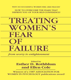 Treating Women's Fear of Failure From Worry to Enlightenment