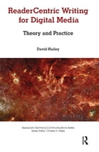 Readercentric Writing for Digital Media: Theory and Practice by David Hailey