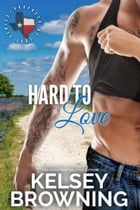 Hard to Love by Kelsey Browning