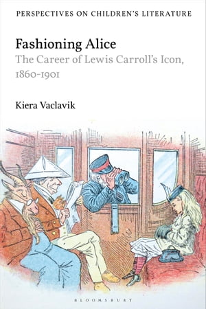 Fashioning Alice: The Career of Lewis Carroll's Icon, 1860-1901