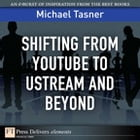Shifting from YouTube to Ustream and Beyond by Michael Tasner