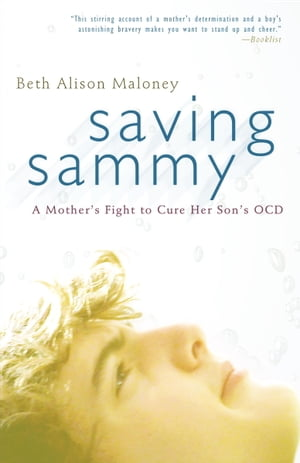 Saving Sammy A Mother's Fight to Cure Her Son's OCD