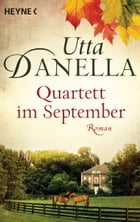 Quartett im September: Roman by Utta Danella