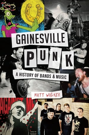 Gainesville Punk A History of Bands & Music