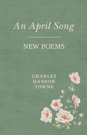 An April Song - New Poems
