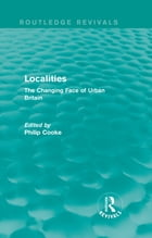 Routledge Revivals: Localities (1989): The Changing Face of Urban Britain