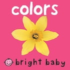 Bright Baby Colors by Roger Priddy