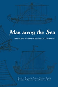 Man Across the Sea: Problems of Pre-Columbian Contacts