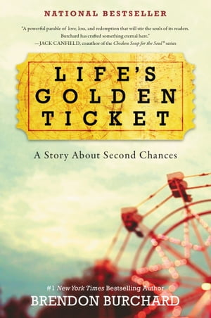 Life's Golden Ticket A Story About Second Chances