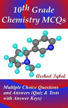 10th Grade Chemistry MCQs: Multiple Choice Questions and Answers (Quiz & Tests with Answer Keys)