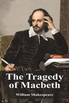 The Tragedy of Macbeth by William Shakespeare