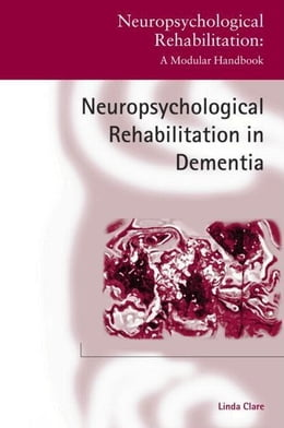 Book Neuropsychological Rehabilitation and People with Dementia by Clare, Linda