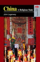 China - A Religious State by John Lagerwey