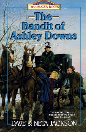 The Bandit of Ashley Downs George Muller