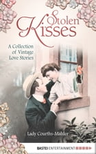 Stolen Kisses: A Collection of Vintage Love Stories by Dagmar  Breitenbach