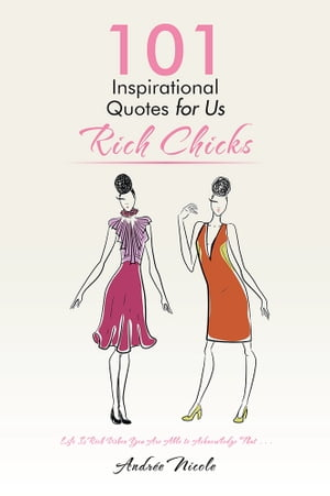 101 Inspirational Quotes for Us Rich Chicks Life Is Rich When You Are Able to Acknowledge That . . .