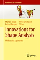 Innovations for Shape Analysis: Models and Algorithms