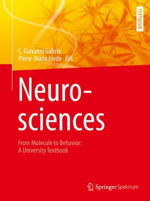 Neurosciences - From Molecule to Behavior: a university textbook by Pierre-Marie Lledo