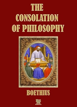 The Consolation of Philosophy of Boethius (Special Illustrated Edition)