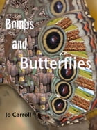 Bombs and Butterflies: Over the Hill in Laos by Jo Carroll