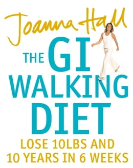 Book The GI Walking Diet: Lose 10lbs and Look 10 Years Younger in 6 Weeks by Joanna Hall