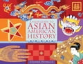 A Kid's Guide to Asian American History: More than 70 Activities