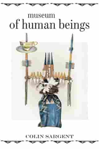 Museum of Human Beings: A Novel