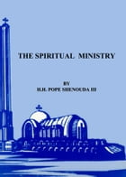 The Spiritual Ministry by H.H. Pope Shenouda III