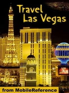 Travel Las Vegas: Illustrated City Guide And Maps. (Mobi Travel) de MobileReference