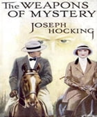 The Weapons of Mystery by Joseph Hocking