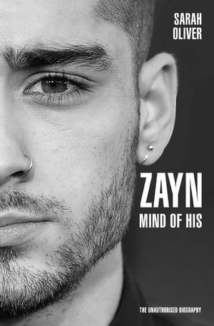 Zayn Malik - Mind of His The Unauthorised Biography