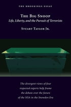 The Big Snoop: Life, Liberty, and the Pursuit of Terrorists by Stuart Taylor, Jr.