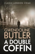 A Double Coffin by Gwendoline Butler