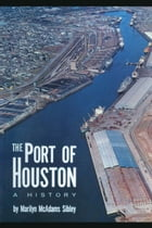 The Port of Houston: A History