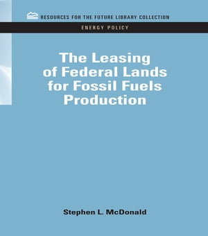 The Leasing of Federal Lands for Fossil Fuels Production