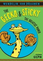 The Gecko and Sticky: The Greatest Power by Wendelin Van Draanen
