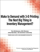 Make to Demand with 3-D Printing: The Next Big Thing in Inventory Management? by Chuck Munson