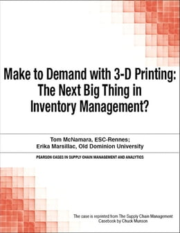 Book Make to Demand with 3-D Printing: The Next Big Thing in Inventory Management? by Chuck Munson
