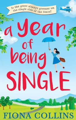 Book A Year of Being Single: The bestselling laugh-out-loud romantic comedy that everyone's talking about by Fiona Collins