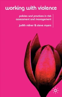 Working With Violence: Policies and Practices in Risk Assessment and Management