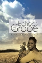 Echoes of Grace by Kay Lawrence