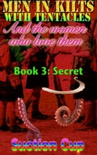 Book 3: Secret by Suction Cup
