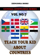 Teach Your Kids About Countries-vol 7 by Zhingoora Books