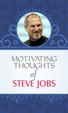 Motivating Thoughts of Steve Jobs by Steve jobs