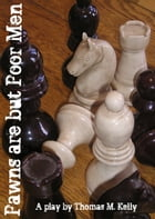 Pawns are but Poor Men by Thomas M. Kelly