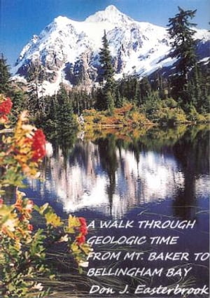 A Walk Through Geologic Time from Mt. Baker to Bellingham Bay