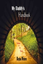 "My Daddy's Handbook: ""Pathway to the Father"" by Regina Whitten"