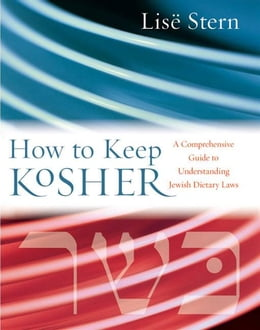 Book How to Keep Kosher: A Comprehensive Guide to Understanding Jewish Dietary Laws by Lise Stern
