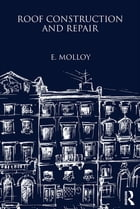 Roof Construction and Repair by E Molloy